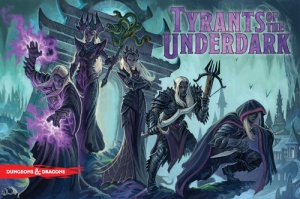 D&D: Tyrants of the Underdark