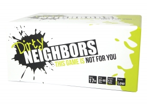 Dirty Neighbors - This Game is not for you